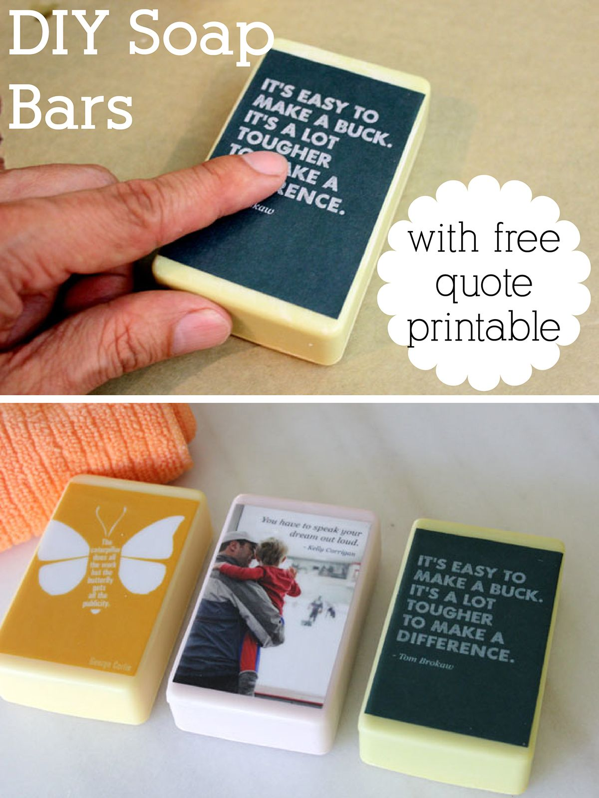 DIY Quoted Soap Bars make wonderful gifts! Free printables