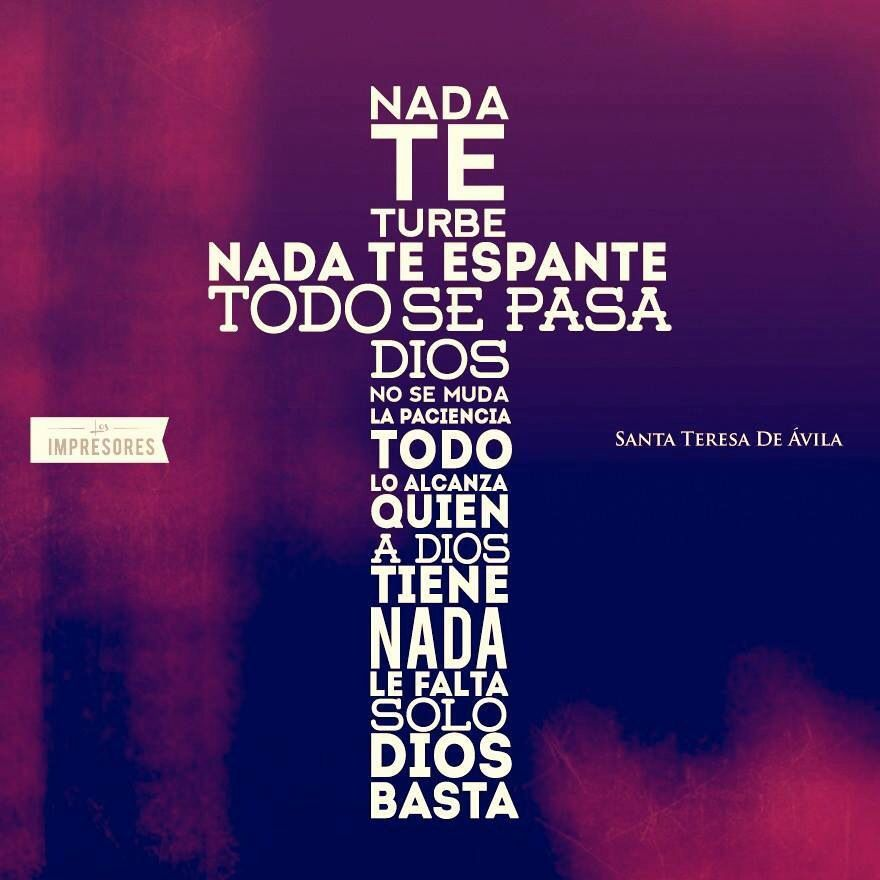 Nada Te Turbe Frases Dios Santa Teresa Y Santa Teresa De Jesus