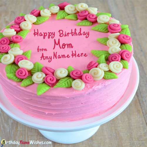Beautiful Happy Birthday Cake For Mom Name Editor Generator Happy