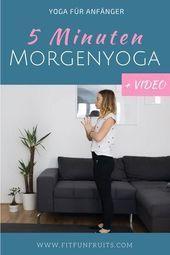 5 Minuten Morgenyoga Routine | fitfunfruits - Fitness- und Lifestyleblog aus Ös...  5 Minuten Morgen...