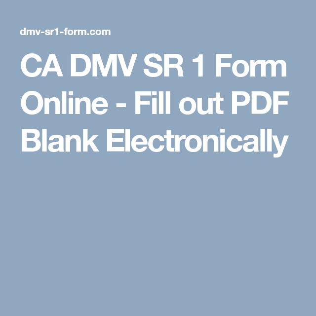 CA DMV SR 1 Form Online - Fill out PDF Blank Electronically