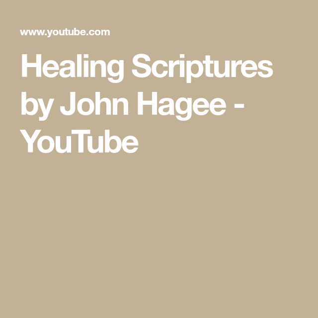 Healing Scriptures by John Hagee - YouTube | Inspirational