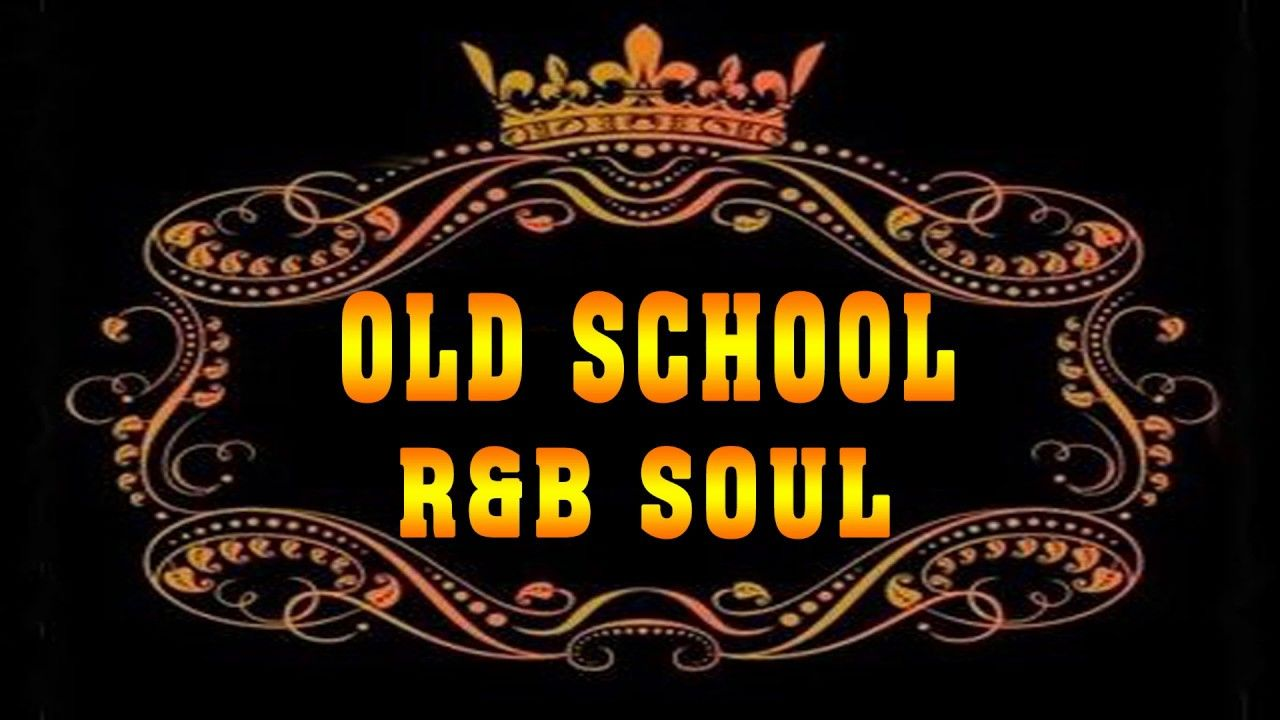 Old School Soul R B Greatest Soul R B Ballads Of All Time With