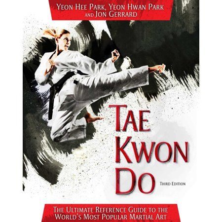 Tae Kwon Do : The Ultimate Reference Guide to the World's