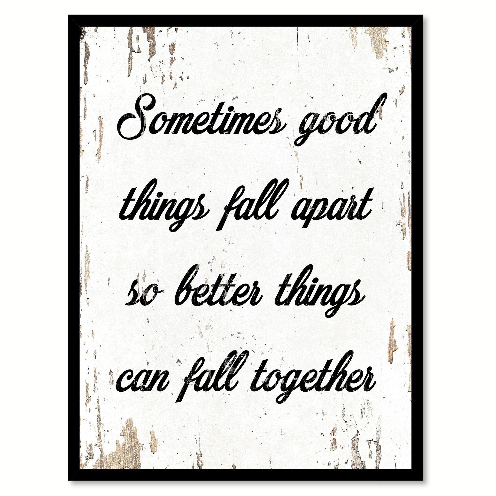 Sometimes Good Things Fall Apart Quote Saying Home Decor