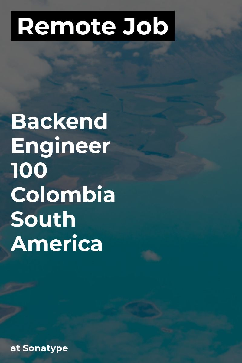 Remote backend engineer 100 colombia south america at