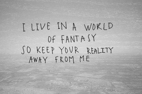 Sometimes Fantasy Is My Reality I Love Green Inspiration Quotes Words Beautiful Words