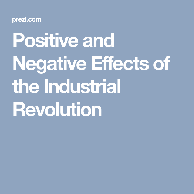 Positive And Negative Effects Of The Industrial Revolution