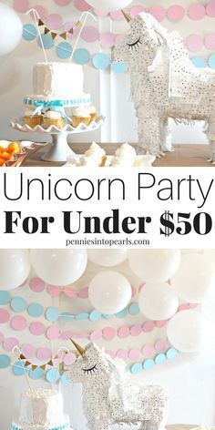 Unicorn Birthday Party Ideas on a Budget for Under $50 - Tips & Tricks #partybudgeting