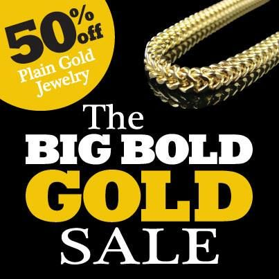 The BIG BOLD #gold #sale is going on now. Plain gold #jewelry is 50% off, come #shop with us and save!