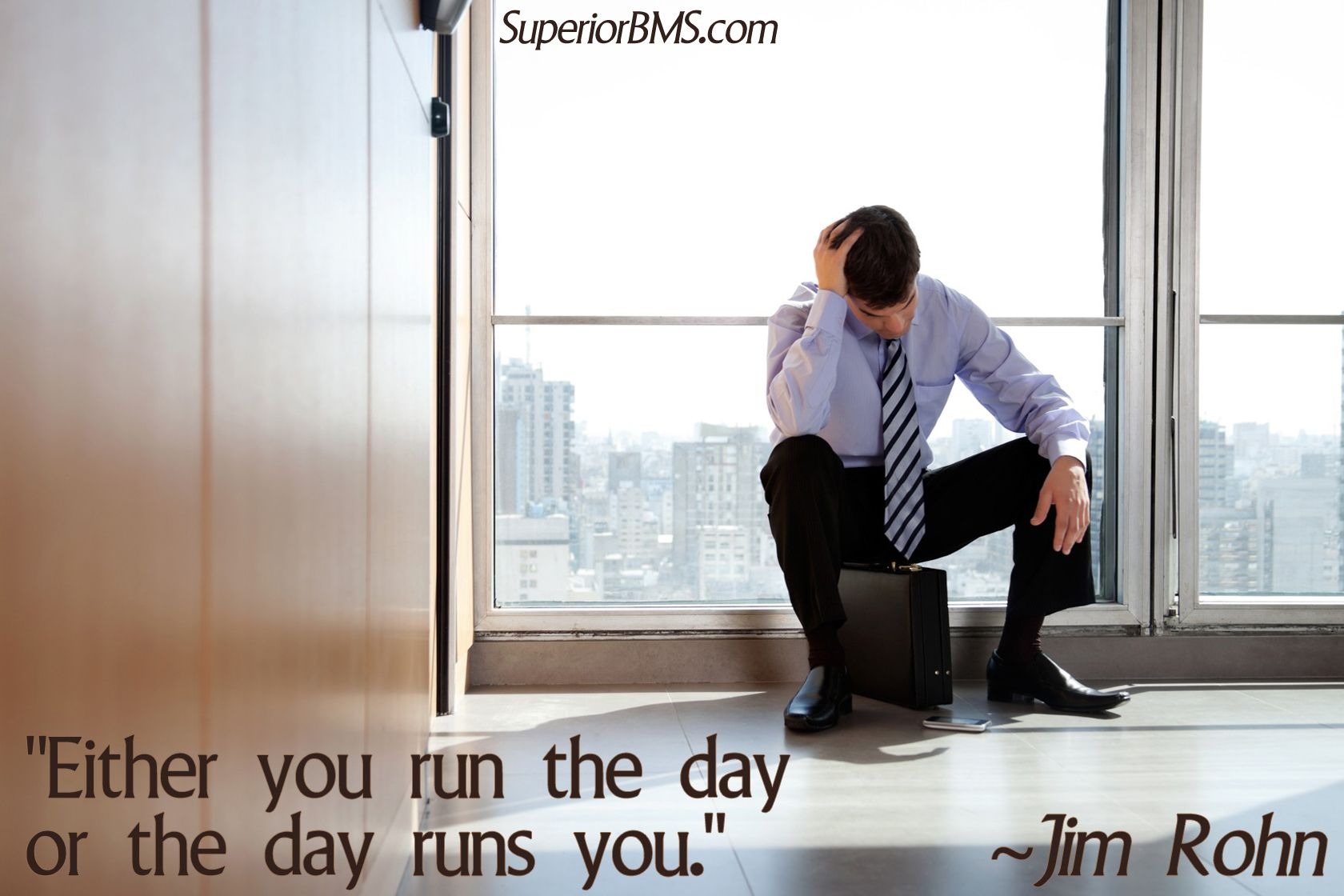 Either your run the day or the day runs you jim rohn