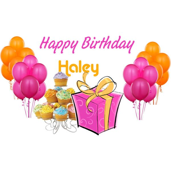 happy birthday haley Happy Birthday Haley ./Cupcakes . | Birthday happy birthday haley