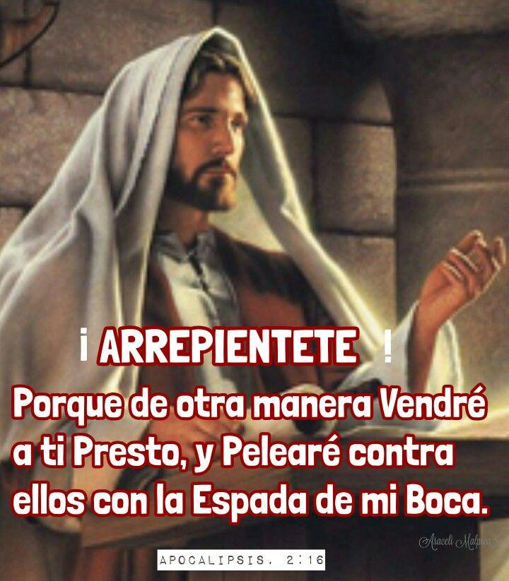 Apocalipsis, 2:16 - Arrepiéntete, porque de otra manera vendré a ti presto, y pelearé contra ellos con la espada de mi boca.