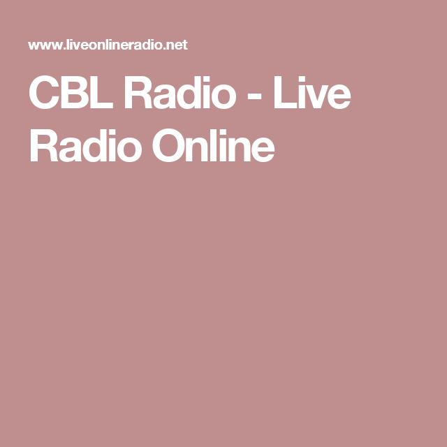Cbl Radio Live Radio Online Radio Internet Radio Station Radio Station