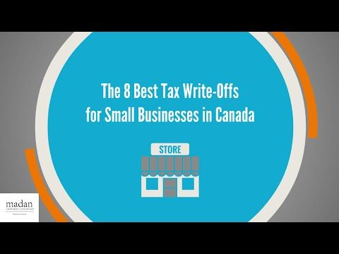 The 8 Best Tax Write Offs For Small Businesses In Canada Youtube Tax Write Offs Small Business Tax Small Business