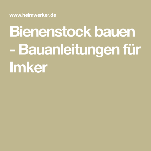 bienenstock bauen bauanleitungen f r imker zuk nftige projekte pinterest bienenstock. Black Bedroom Furniture Sets. Home Design Ideas
