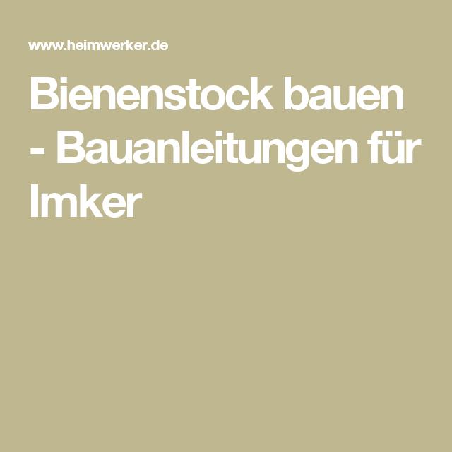 bienenstock bauen bauanleitungen f r imker zuk nftige projekte pinterest bienenstock. Black Bedroom Furniture Sets. Home Design Ideas