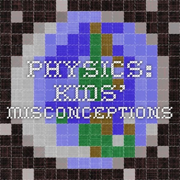 Physics: Kids' misconceptions