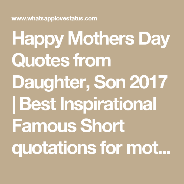 Happy Mothers Day Quotes from Daughter, Son 2017 | Best ...