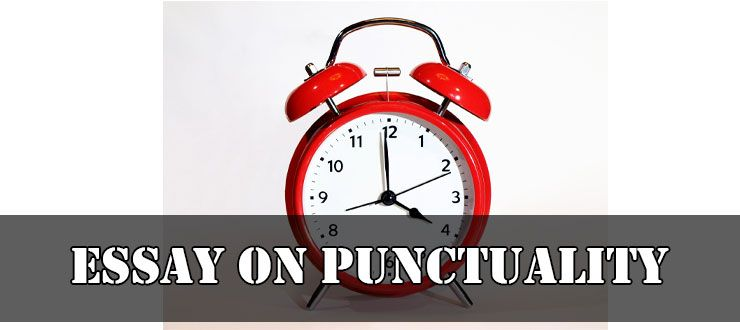 Essay On Punctuality An For All Clas