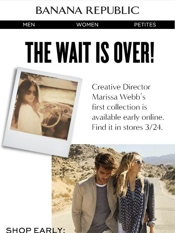 """Web exclusive example: """"Shop Early"""" """"Find in Stores XX/XX"""" We've brought our favorites in early - just for you!"""