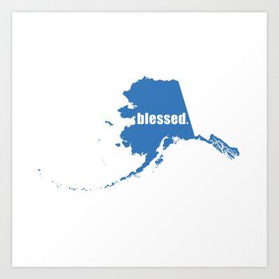 ALASKA BLESSED Art Print by Random Acts of Design - $24.48