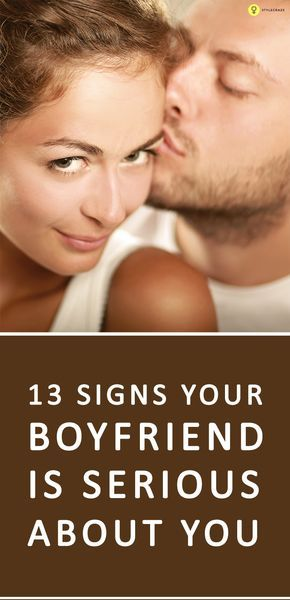 13 Signs Your Boyfriend Is Serious About You | Boyfriend