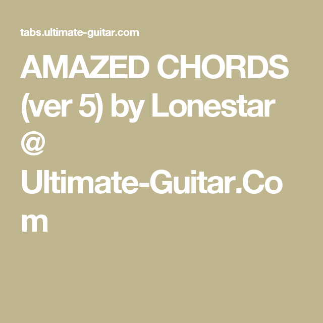 AMAZED CHORDS (ver 5) by Lonestar @ Ultimate-Guitar.Com | Ukulele ...
