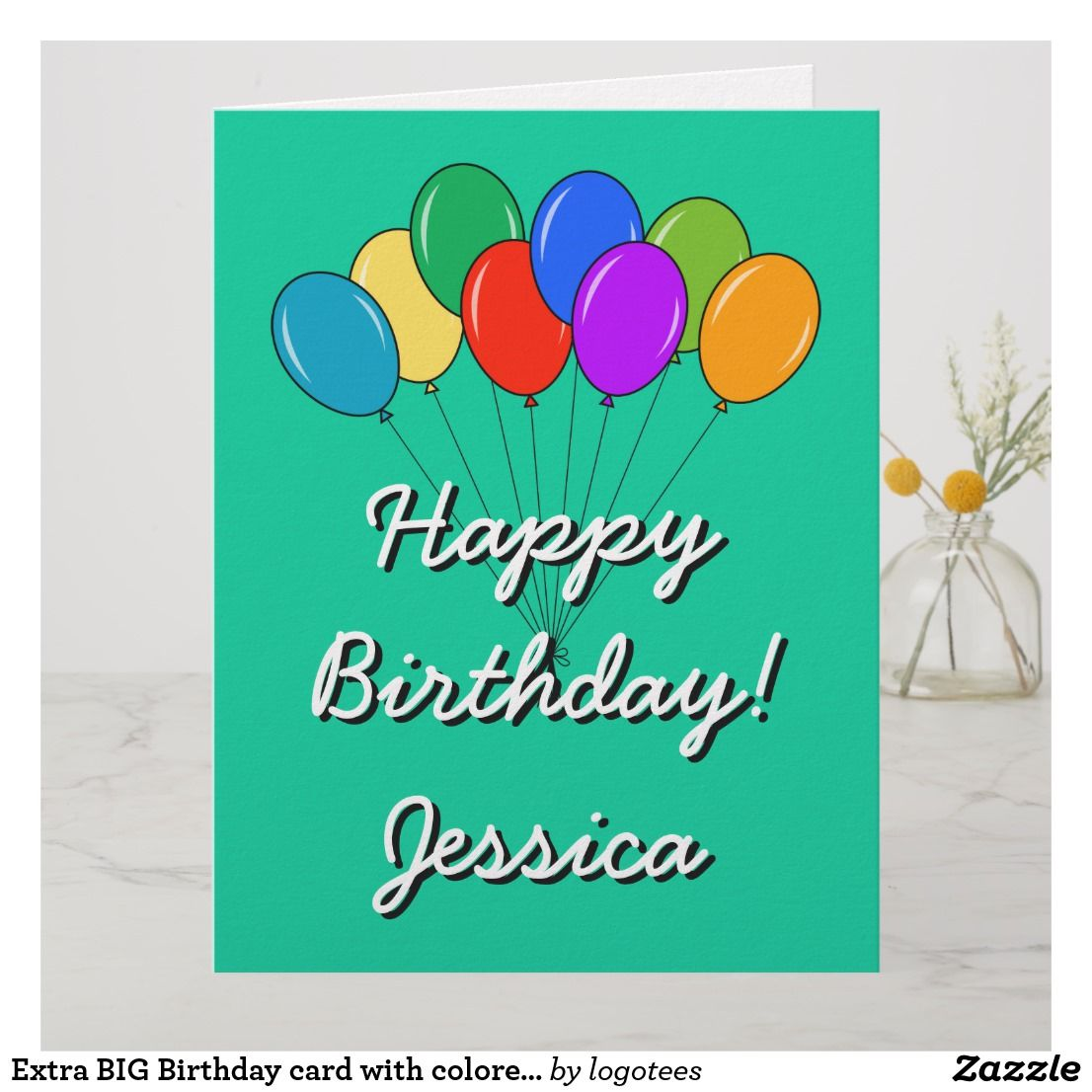 Extra Big Birthday Card With Colored Balloons Zazzle Com Birthday Cards Big Birthday Cards Custom Greeting Cards