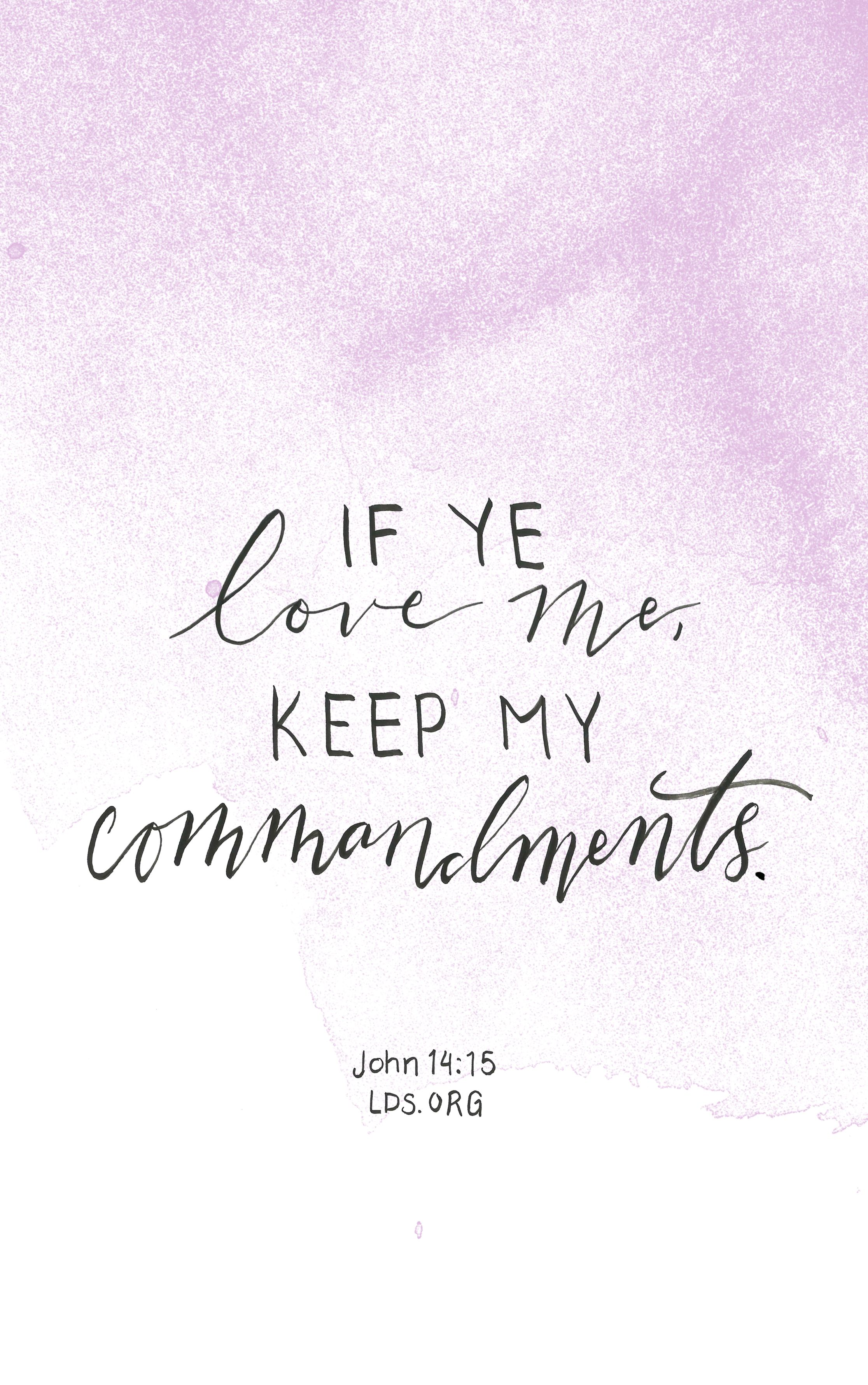 If ye love me, keep my commandments  —John 14:15 #LDS