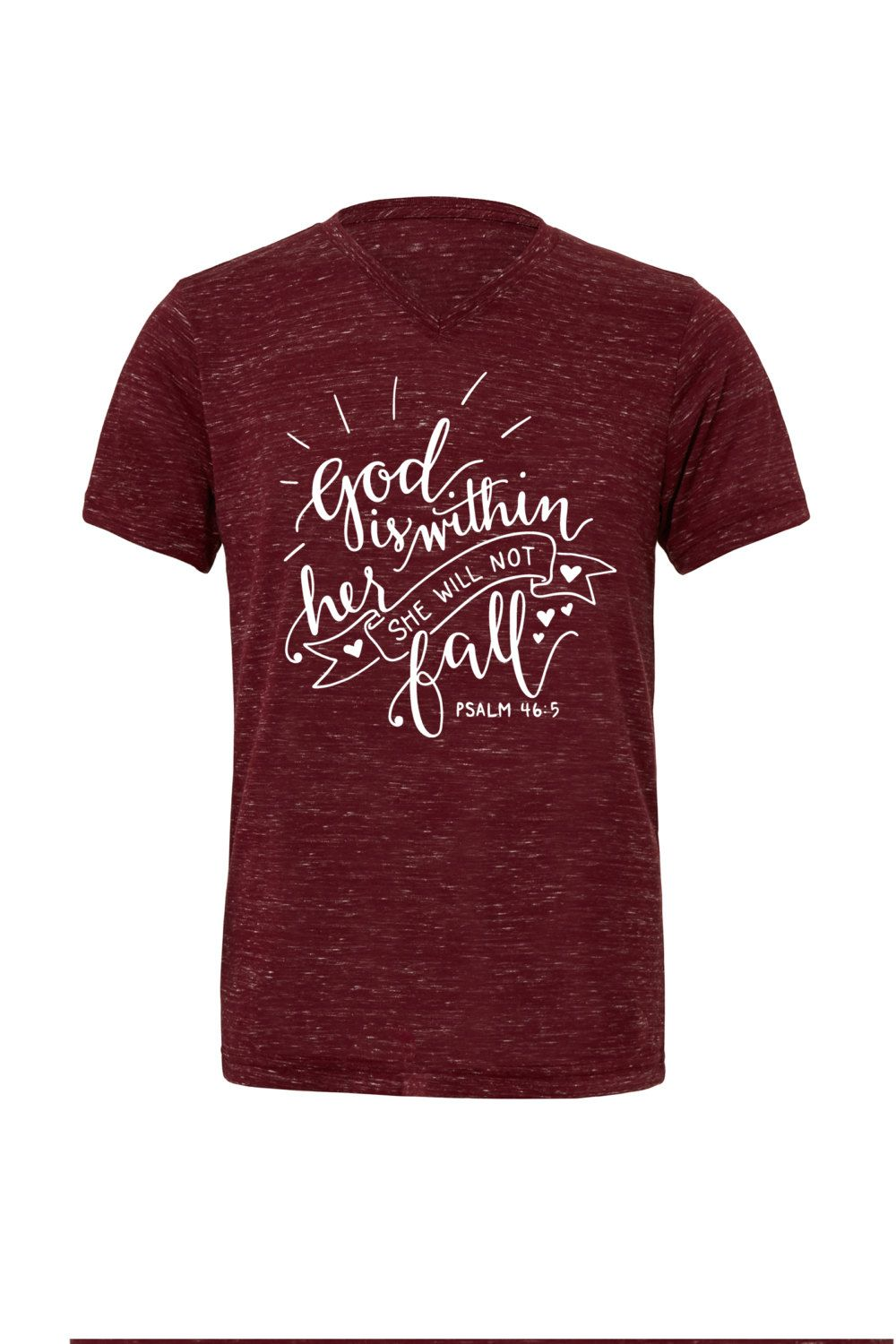 e06ab886deb7c Christian shirt - Psalm 46:5 - vneck shirt- faith apparel - God is ...
