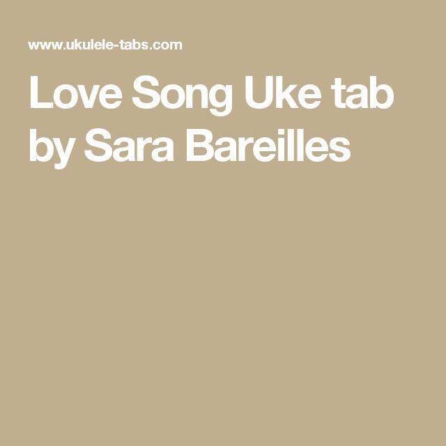 Love Song Uke tab by Sara Bareilles   Ukulele   Pinterest   Sara ...