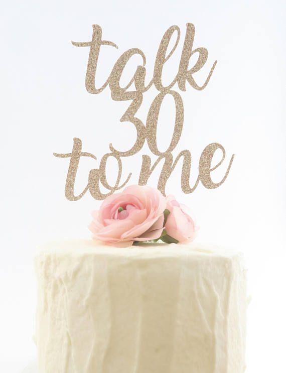 Thirtieth Birthday Cake Topper Talk 30 to Me Cake Topper 30th