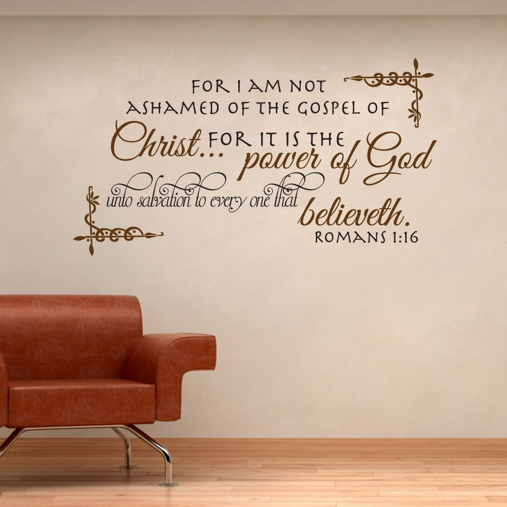 Romans 1:16 Wall Quote, D�cor, Decal | For I am not Shamed�every one