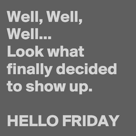 Friday S Fantastic Finds Its Friday Quotes Friday Humor Weekday Quotes