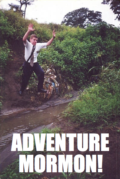 Adventure Mormon Goes Anywhere...LOL...I'm pretty sure our poor missionaries have had to do this at some point in time :-)