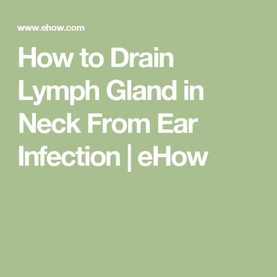 How To Drain Lymph Gland In Neck From Ear Infection Ehow Healing