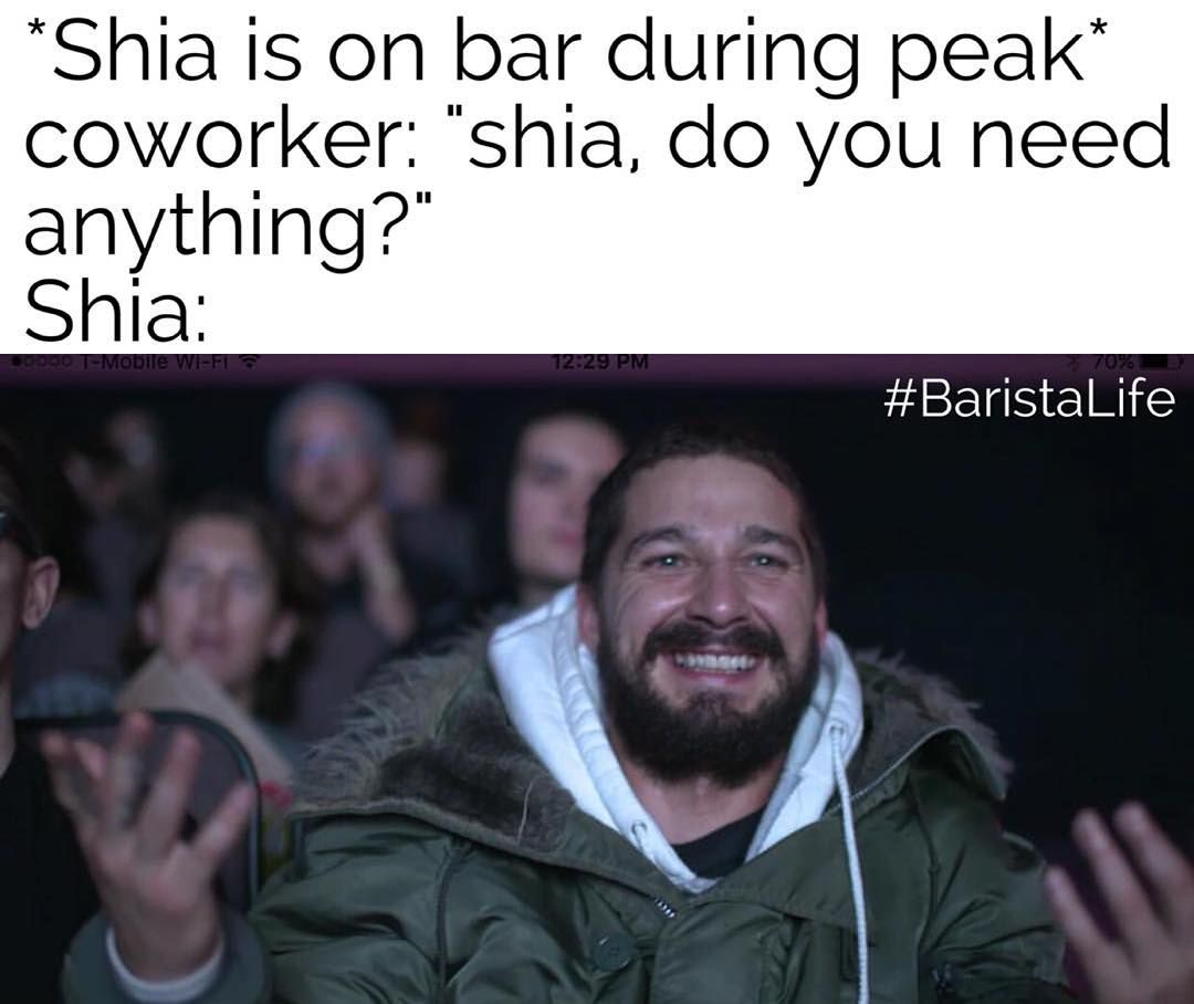 AHH UH I LITERALLY DONT KNOW YES EVERYTHING #BaristaLife #AllMyMovies #ShiaLabeouf btw Shia is live streaming himself watching all his movies for 3 days