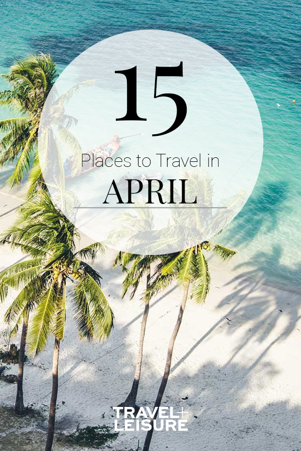 cfcfaa5bd8ba 15 Best Places to Travel in April - Beat the summer heat (and the crowds)  by vacationing during the pinnacle of spring.  travel  april2019   besttravel ...