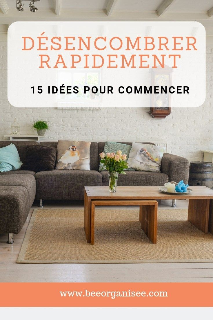 d sencombrer rapidement 15 id es pour commencer. Black Bedroom Furniture Sets. Home Design Ideas