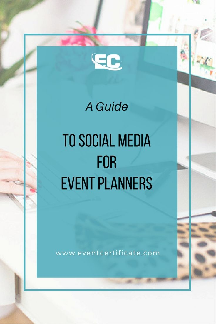 A Guide to Social Media for Event Planners - EVENT PLANNING CERTIFICATE