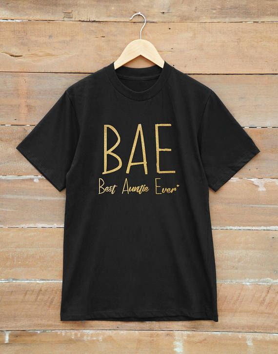 3878507ea BAE best aunt ever t-shirt auntie shirt aunt birthday gifts women t shirt  teen shirts gift present ideas tshirts shirt with quote christmas tees  fashion ...