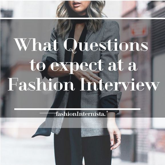 You got the interview for your dream fashion internship, congrats! Fashion interviews are like no other industry, don't expect the typical questions-we have your guide on what to expect on your big interview.