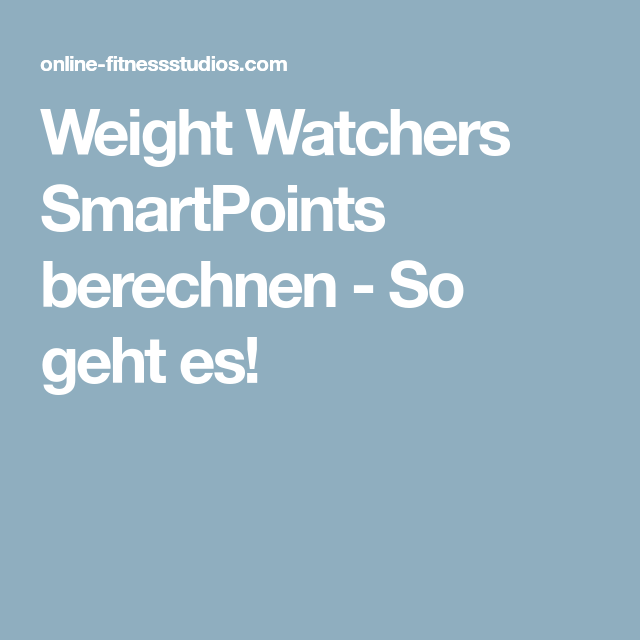 weight watchers smartpoints berechnen so geht es weight watchers rezepte. Black Bedroom Furniture Sets. Home Design Ideas