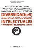 Diversidad(es) : discapacidad, altas capacidades intelectuales y trastornos del espectro autista / Asun Pié Balaguer (coord.) ; Ramon Duch Almo... [et al.]