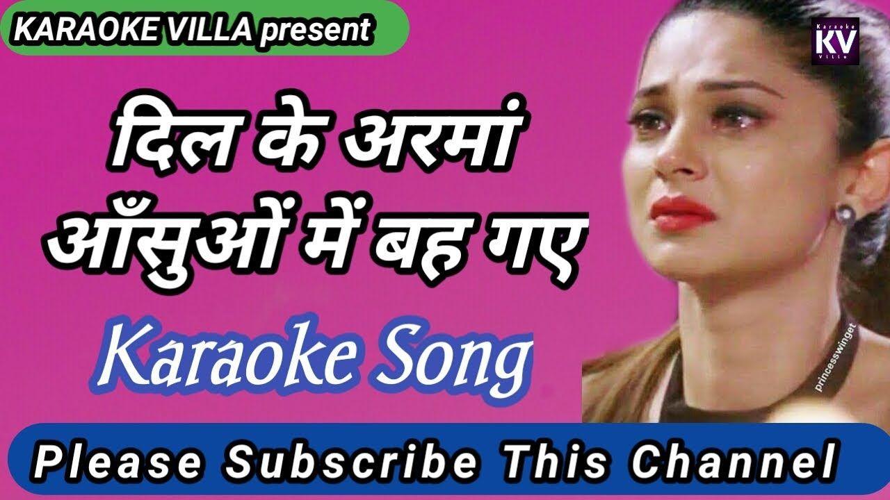 Dil Ke Arman Ansuon Mein Bah Gaye Karaoke Karaoke With Lyrics Hindi In 2020 Karaoke Songs Karaoke Karaoke Tracks If you are looking for high quality hindi karaoke songs under an amazing price range then you have reached. pinterest