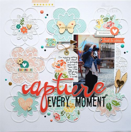 Capture Every Moment Scrapbook Page by Cari Locken