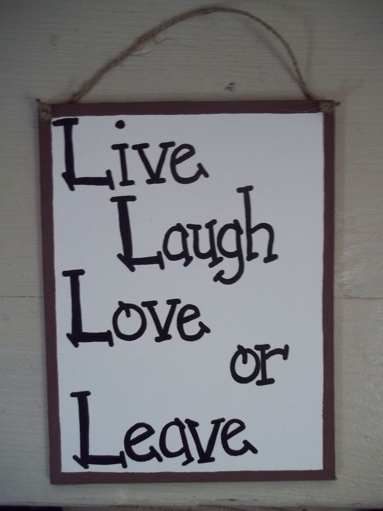 Live laugh Love or Leave primitive country sign NEW country decor black border