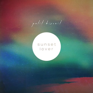 Listened to Sunset Lover by Petit biscuit from the album: Sunset...