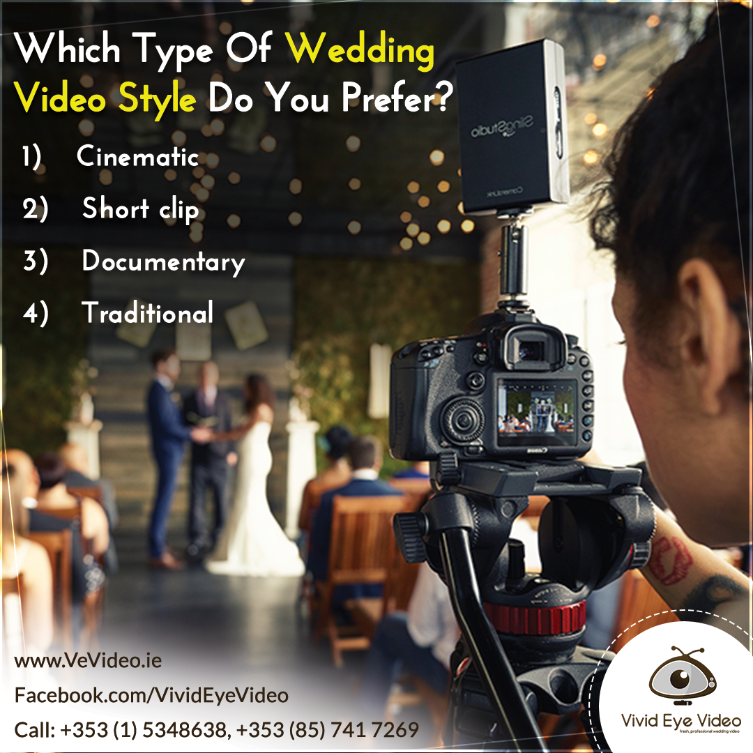 Which Type Of Wedding Video Style Do You Prefer 1 Cinematic 2